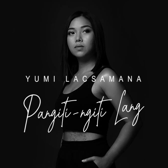 Yumi Lacsamana Pangiti-Ngiti Lang