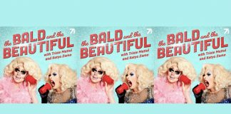 The Bald and the Beautiful with Trixie and Katya coming soon