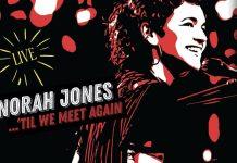 Norah Jones to release live album Til We Meet Again